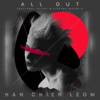 Premiere: Han Chien Leow & Prettyboy Kelsey release first collab of 2020 - 'All Out'.