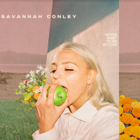 Savannah Conley drops new single 'Never Want To Be In Love.'