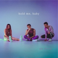 Sibling trio, We Three release dreamy pop tune -'Hold Me, Baby'
